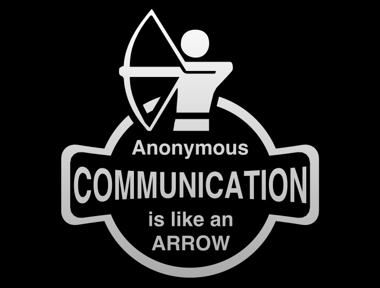 anonymous communication is like an arrow