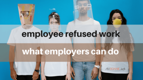 What To Do When Employee Refuse Work Because of COVID-19